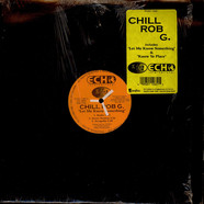 Chill Rob G - Let Me Know Something