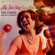 Tito Puente And His Orchestra - My Fair Lady Goes Latin