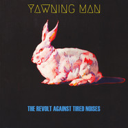 Yawning Man - The Revolt Against Tired Noises Black Vinyl Edition