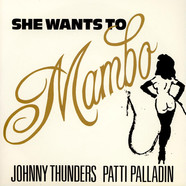 Johnny Thunders & Patti Palladin - She Wants To Mambo