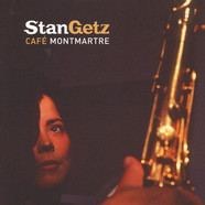 Stan Getz & Kenny Barron - Cafe Montmartre