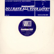 Downtown Loop - Do I Have All Your Love