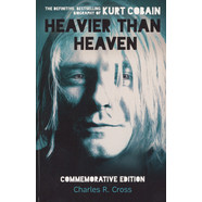 Charles R. Cross - Kurt Cobain Heavier Than Heaven