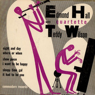 Edmond Hall QuartetteTeddy Wilson - Edmond Hall Quartette With Teddy Wilson