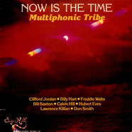 Multiphonic Tribe - Now Is The Time