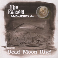 Ransom, The & Jerry A - Dead Moon Rise
