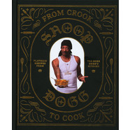 Snoop Dogg - From Crook To Cook: Platinum Recipes From Tha Boss Dogg's Kitchen
