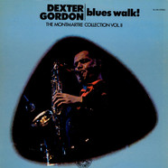 Dexter Gordon - Blues Walk! The Montmartre Collection Vol. II