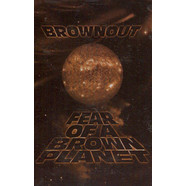 Brownout - Fear Of A Brown Planet Exclusive Cassette Store Day 2018 Edition