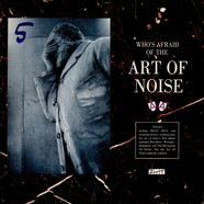 Art Of Noise, The - Who's Afraid Of The Art Of Noise