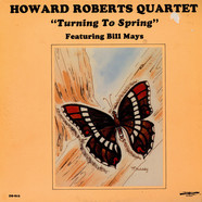 The Howard Roberts Quartet Featuring Bill Mays - Turning To Spring