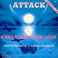 Attack - Crazy For Your Love