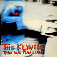 Klinik - Pain And Pleasure