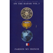 V.A. - Pardon My French On The Radar Volume 3