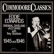 Original Dixieland Jazz Band With Tony Sbarbaro - Eddie Edwards Original Dixieland Jazz Band With Tony Sbarbaro - 1945 And 1946