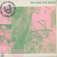 BB & The Blips - Shame Job
