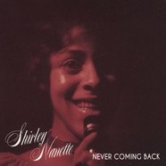 Shirley Nanette - Never Coming Back