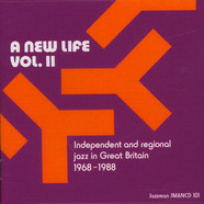 V.A. - A New Life Volume 2: Independent & Regional Jazz In Great Britain 1968 -1988