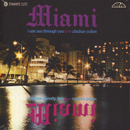 Miami - I Can See Through You / Chicken Yellow