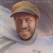 John Handy - Where Go The Boats