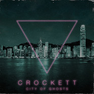 Crockett - City Of Ghosts Transparent Dark Green Vinyl Edition