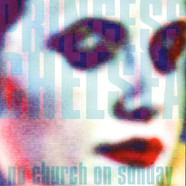 Princess Chelsea - No Church On Sunday