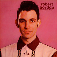 Robert Gordon With Link Wray - Robert Gordon With Link Wray