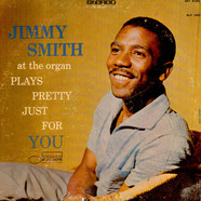 Jimmy Smith - Plays Pretty Just For You