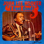 John Lee Hooker - I Feel Good!