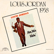 Louis Jordan - Man, We're Wailin'