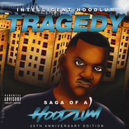 Intelligent Hoodlum aka Tragedy Khadafi - Saga Of A Hoodlum (25th Anniversary Edition)