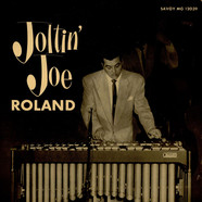 Joe Roland - Joltin' Joe Roland
