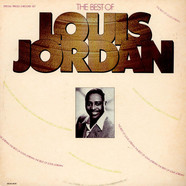 Louis Jordan And His Tympany Five - The Best Of Louis Jordan