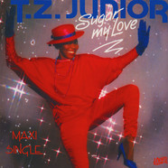 T.Z. Junior - Sugar My Love
