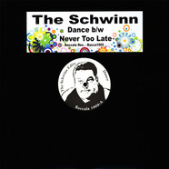 Schwinn, The - Dance / Never Too Late