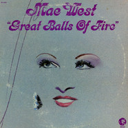 Mae West - Great Balls Of Fire