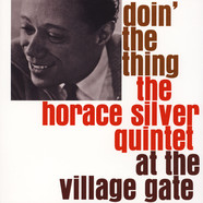 Horace Silver Quintet, The - Doin' The Thing At The Village Gate
