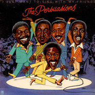 Persuasions, The - I Just Want To Sing With My Friends