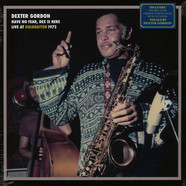 Dexter Gordon - Have No Fear, Dex Is Here / Live At Guldhatten 1972