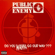 Public Enemy - Do You Wanna Go Our Way???