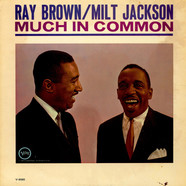 Ray Brown / Milt Jackson - Much In Common