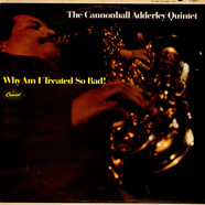 The Cannonball Adderley Quintet - Why Am I Treated So Bad!