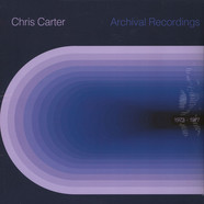 Chris Carter - Archival 1973 To 1977
