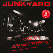 Junkyard - Shut Up - We're Tryin' To Practice Red Vinyl Edition