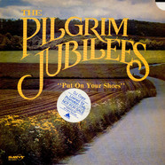 Pilgrim Jubilee Singers - Put On Your Shoes