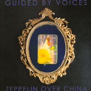 Guided By Voices - Zeppelin Over China