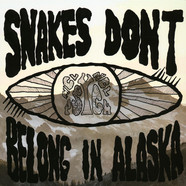 Snakes Don't Belong In Alaska - Snakes Don't Belong In Alaska