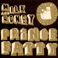 Prince Fatty - Milk And Honey