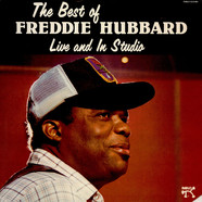 Freddie Hubbard - The Best Of Freddie Hubbard, Live And Studio