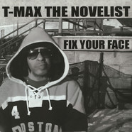 T-Max The Novelist - Fix Your Face